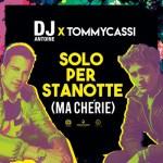 DJ Antoine, Tommycassi – Solo per stanotte (ma cherie)
