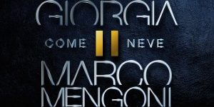 Giorgia & Marco Mengoni - Come neve