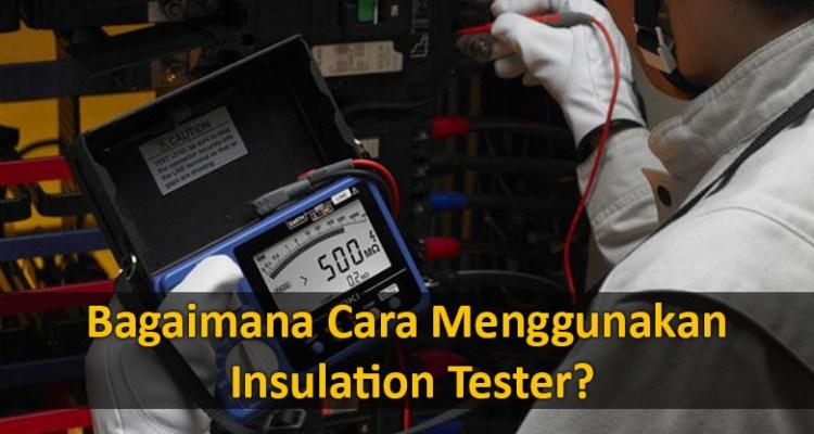 bagaimana-cara-menggunakan-insulation-tester