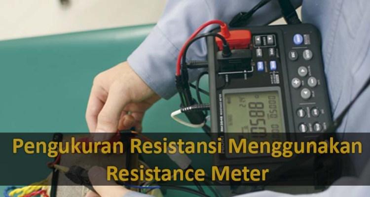 bagaimana-cara-menggunakan-resistance-meter