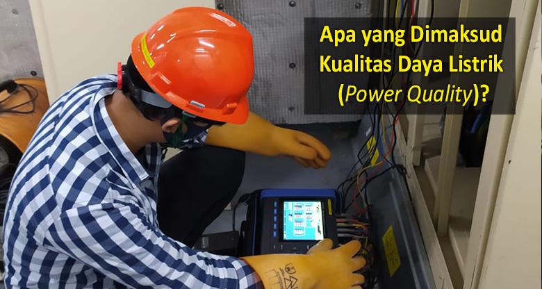 apa-itu-power-quality-kualitas-daya-listrik-adalah