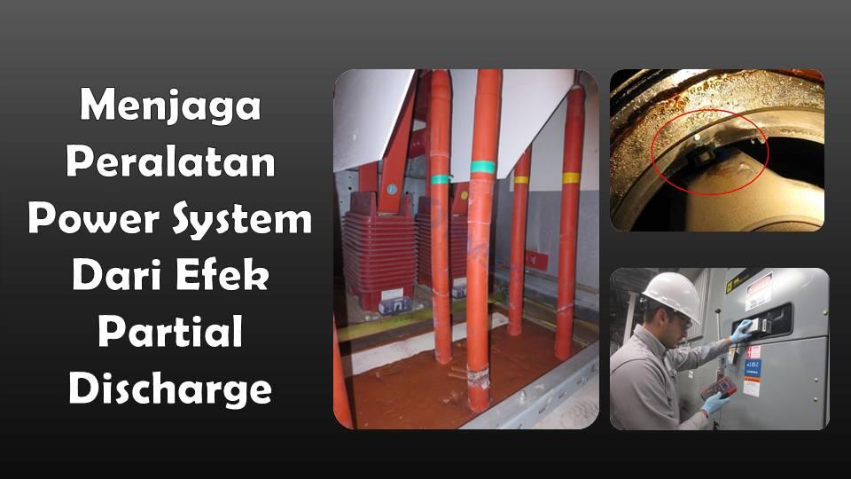 menjaga switchgear, trafo, power kabel dari parrtial discharge