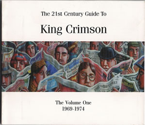 2004 21st Century Guide to King Crimson 1 1969-1974