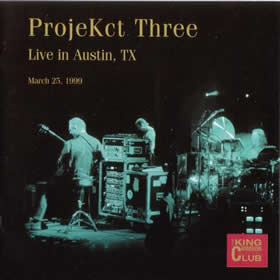 2004 ProjeKct Three – Live in Austin TX March 25 1999