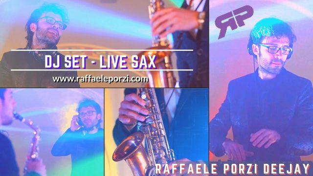 Raffaele Porzi DJ — DJ SET & SAX – TRAILER