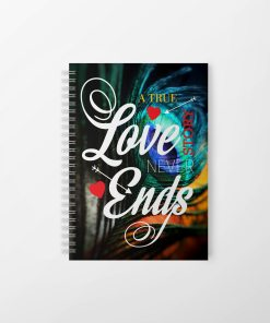 Buy A True Love Story Never Ends Spiral Notebook | RagaFab