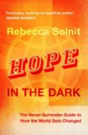 Hope in the Dark Rebecca Solnit