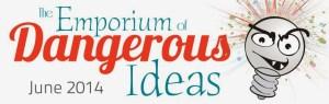 Emporium of Dangerous Ideas