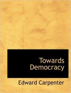 Towards Democracy Edward Carpenter