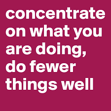 Do Fewer Things Well