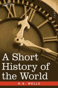 a-short-history-of-the-world-by-h-g-wells