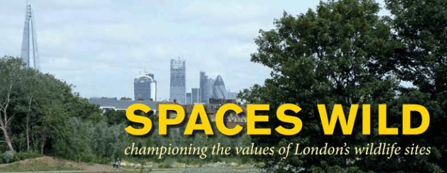 Spaces wild: The critical importance of protecting London's wild... an initiative run by London Wildlife Trust