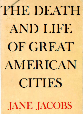 Jane Jacobs The Life and Death of Great American Cities