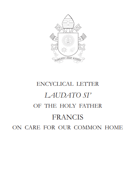 Encyclical Letter Laudato Si' Of The Holy Father Francis On Care For Our Common Home