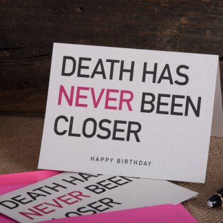 "Raghaus Greeting Card ""Death has never been closer"""