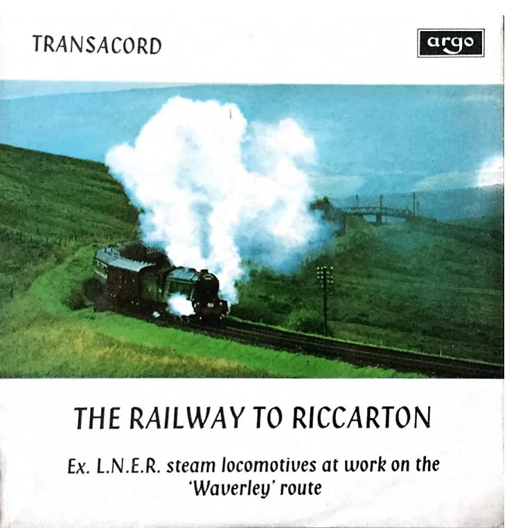 The Railway to Riccarton LP of steam railway sounds