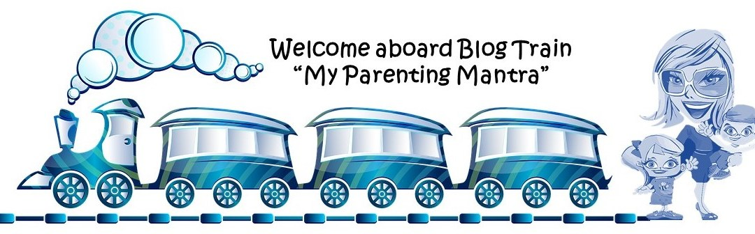 Blog Train: My Parenting Mantra – Take it Easy policy!