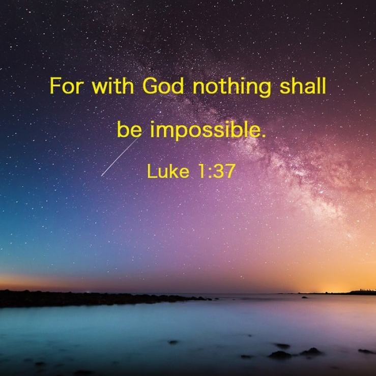 Luke 1:37 - For With God Nothing Shall Be Impossible - Bible Quote