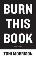 Burn This Book - Toni Morrison