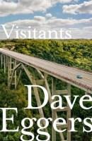 Visitants - Dave Eggers