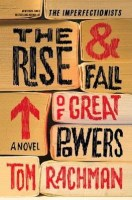 The Rise & Fall of Great Powers - Tom Rachman