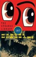 The Strange Library - Haruki Murakami