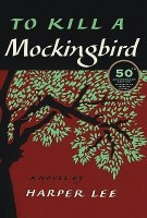 To Kill A Mockingbird (50th Anniversary) - Harper Lee