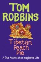 Tibetan Peach Pie - Tom Robbins
