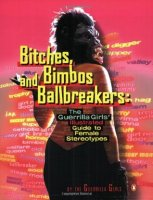 Bitches, Bimbos and Ballbreakers - Guerilla Girls