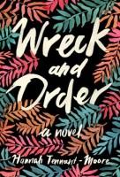 Wreck and Order - Hannah Tennant-Moore