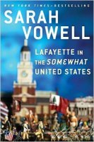 Lafayette in the Somewhat United States - Sarah Vowell