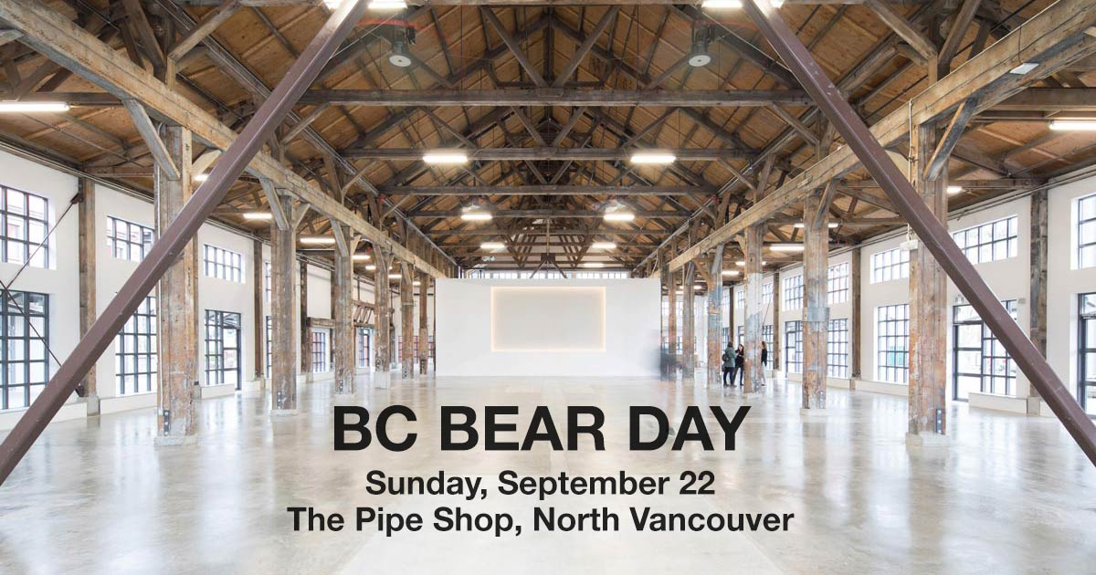 BC Bear Day on September 22: The Pipeshop in North Vancouver is a large beautiful open space as seen here.