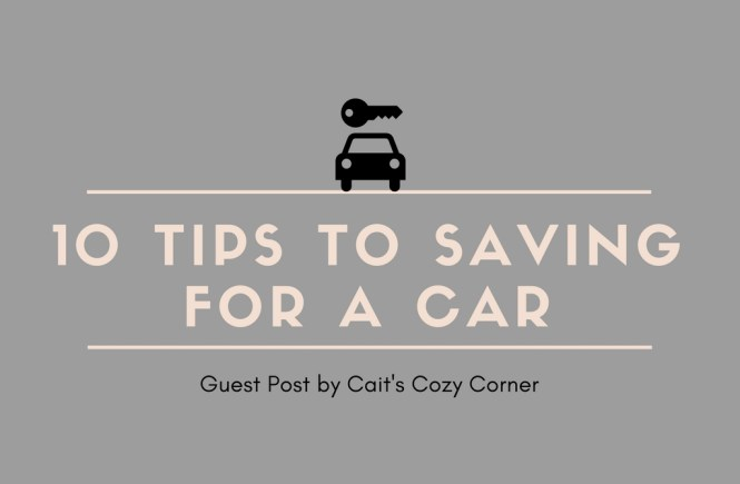 10 Tips to Saving for a Car | Raine In The City