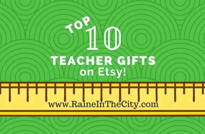 Top 10 Teacher Gifts on Etsy   Raine In The City
