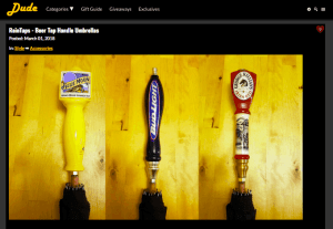 Dude I Want That feature on RainTaps beer tap umbrellas