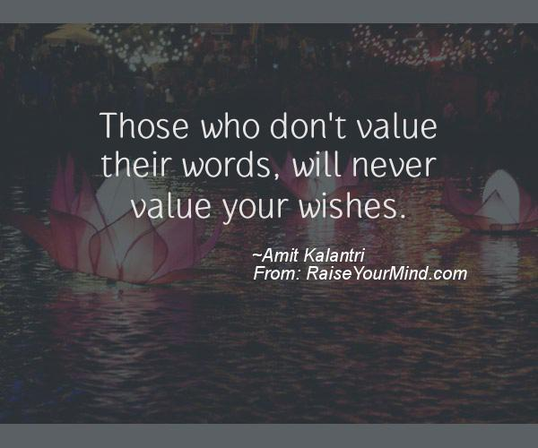 Motivational Amp Inspirational Quotes Those Who Dont Value Their Words Will Never Value Your