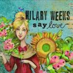 Say Love by Hilary Weeks