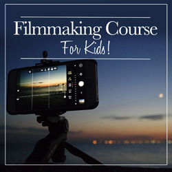 Filmmaking Course for kids and teens
