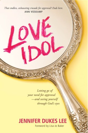 Love Idol by Jennifer Dukes Lee