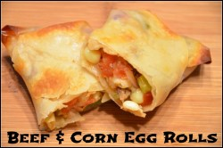 beef and corn egg rolls