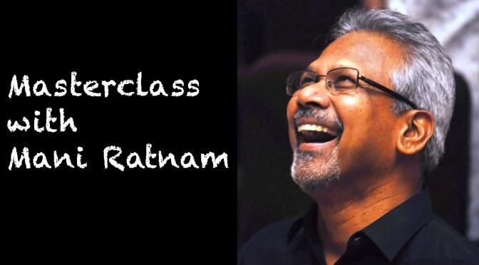 Master class with Mani Ratnam