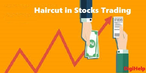 How to Calculate Haircut in Stocks Trading ?