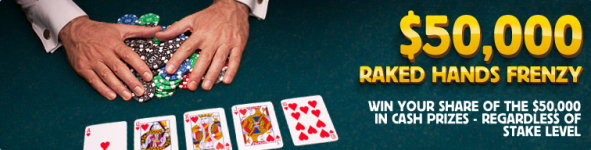 $50,000 Raked Hands Frenzy Betfair poker promotion.