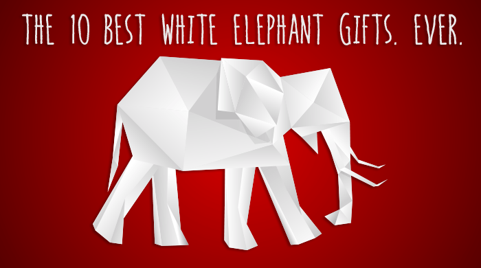 The 10 Best White Elephant Gifts. Ever.