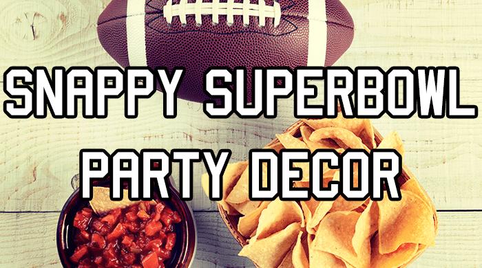 Snappy Super Bowl Party Décor
