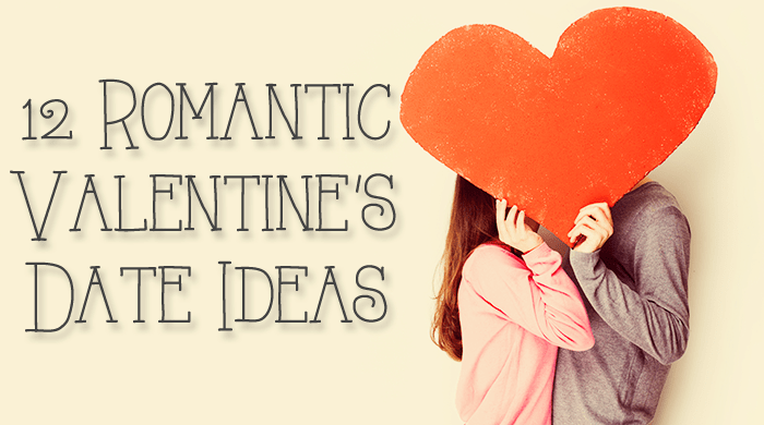 12 Romantic Valentine's Date Ideas