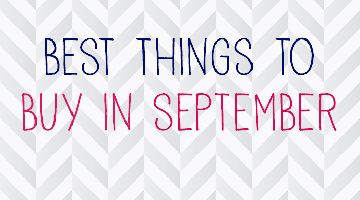What Are the Best Things to Buy in September?