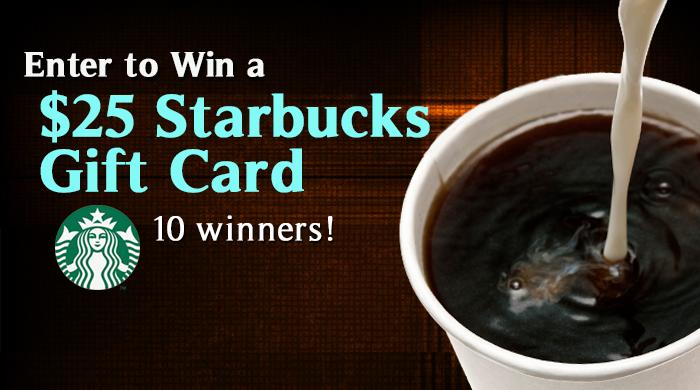 Win a $25 Starbucks Gift Card