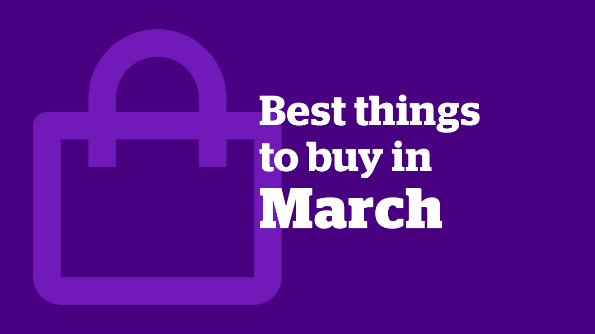 things to buy in March