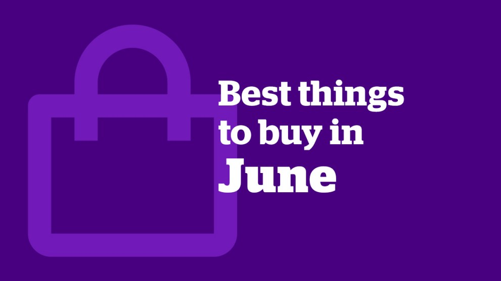 The Best Things to Buy in June